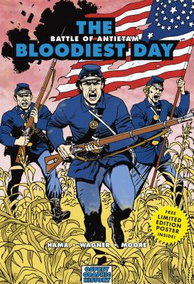 Image for The Bloodiest Day: Battle of Antietam (Graphic History)