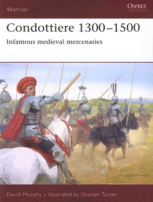 Image for Condottiere 1300?1500: Infamous medieval mercenaries (Warrior)