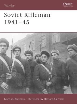 Soviet Rifleman 1941-45 (Warrior), Rottman, Gordon L.