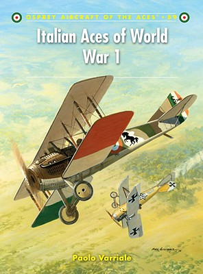 Italian Aces of World War 1 (Aircraft of the Aces)