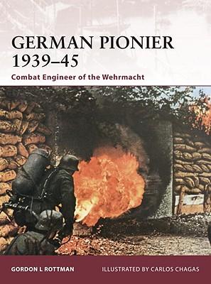 German Pionier 1939?45: Combat Engineer of the Wehrmacht (Warrior), Rottman, Gordon L.