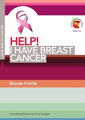Image for Help! I Have Breast Cancer (Living in a Fallen World) (Help! (Day One Publications))