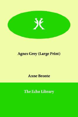 Agnes Grey, Bronte, Anne