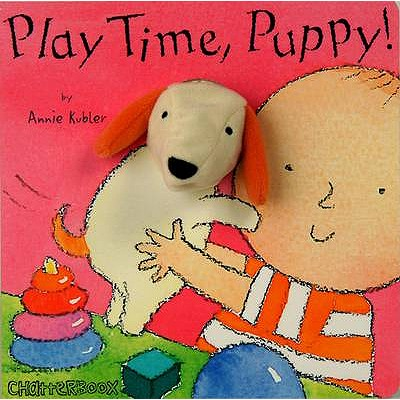 Play Time, Puppy! (Chatterboox), Annie Kubler