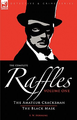 Image for The Complete Raffles: Volume 1: The Amateur Cracksman & The Black Mask