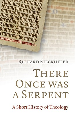 Image for There Once was a Serpent: A History of Theology in Limericks [Paperback] Richard Kieckhefer