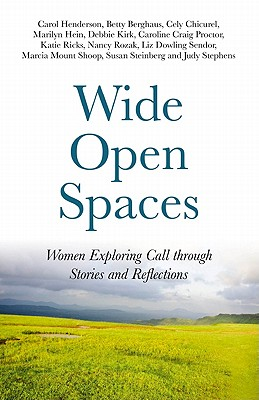 Image for Wide Open Spaces: Women Exploring Call through Stories and Reflections
