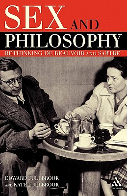 Image for Sex and Philosophy: Rethinking de Beauvoir and Sartre