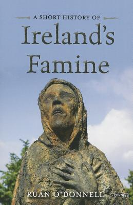 Image for A Short History of Ireland's Famine (Short Histories)