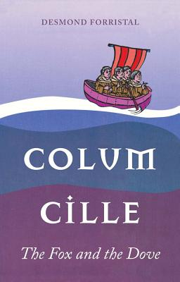 Colum Cille: The Fox and the Dove, Desmond Forristal