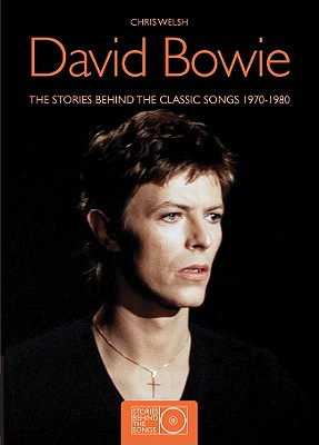 David Bowie: The Stories Behind the Classic Songs 1970-1980, Chris Welch