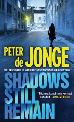 Shadows Still Remain, Jonge, Peter De