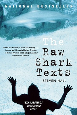 The Raw Shark Texts: A Novel, Hall, Steven