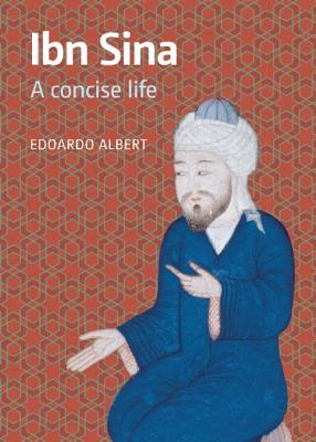 Ibn Sina: A Concise Life, Albert, Edoardo