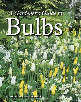 Image for A Gardener's Guide to Bulbs