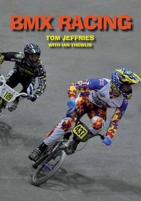 BMX Racing, Jeffries, Tom; Thewlis, Ian