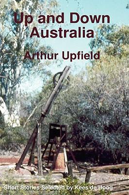 Up and Down Australia; short stories, Arthur Upfield