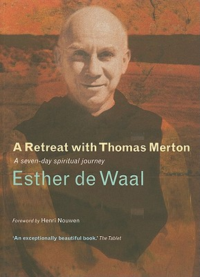 Image for A Retreat with Thomas Merton: A Seven-day spiritual journey