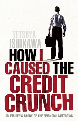 Image for HOW I CAUSED THE CREDIT CRUNCH