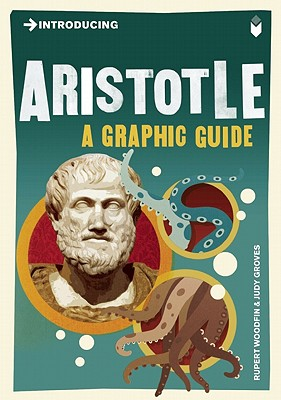 Introducing Aristotle: A Graphic Guide, Woodfin, Rupert