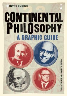 Introducing Continental Philosophy: A Graphic Guide, Christopher Kul-Want