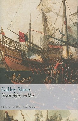 Galley Slave, Marteilhe, Jean (Edited By Vincent McInerney)