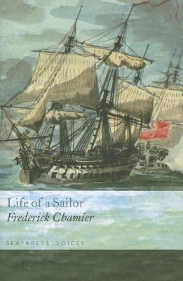 The Life of a Sailor, Chamier, Frederick Edited By Vincent McInerney