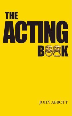 The Acting Book (Nick Hern Books), Abbott, John