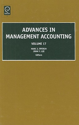 Advances in Management Accounting, Volume 17, Marc J. Epstein & John Y. Lee (Author)