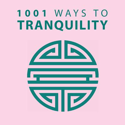 Image for 1001 Ways to Tranquility (1001 Ways Series)