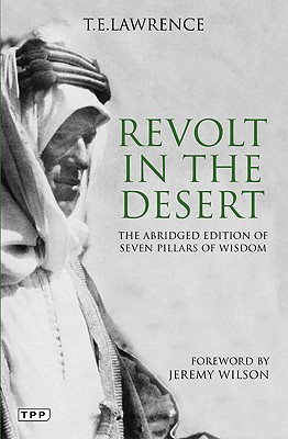 Revolt in the Desert: The Authorised Abridged Edition of 'Seven Pillars of Wisdom', T.E. Lawrence