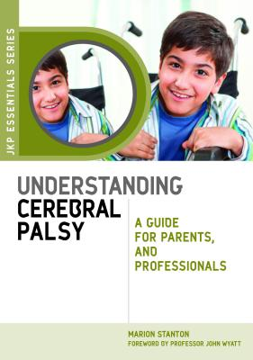 Image for UNDERSTANDING CEREBRAL PALSY A GUIDE FOR PARENTS AND PROFESSIONALS