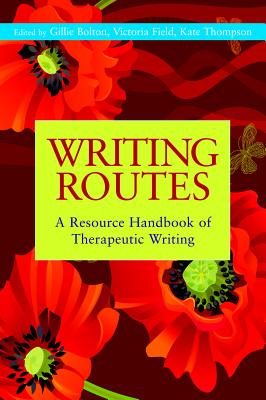 Image for Writing Routes: A Resource Handbook of Therapeutic Writing (Writing for Therapy or Personal Development)