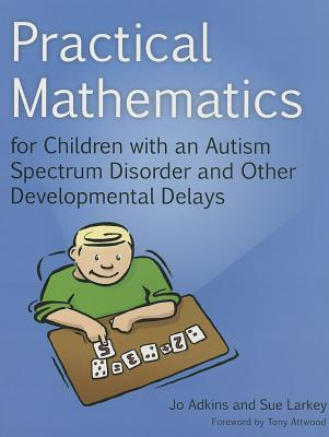 Image for Practical Mathematics for Children with an Autism Spectrum Disorder and Other Developmental Delays