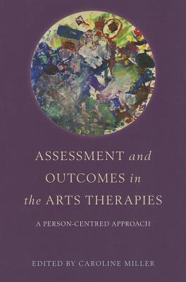Image for Assessment and Outcomes in the Arts Therapies: A Person-centred Approach