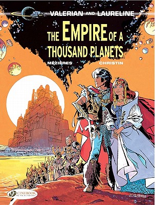 EMPIRE OF A THOUSAND PLANETS (VALERIAN AND LAURELINE, NO 2), CHRISTIN, PIERRE