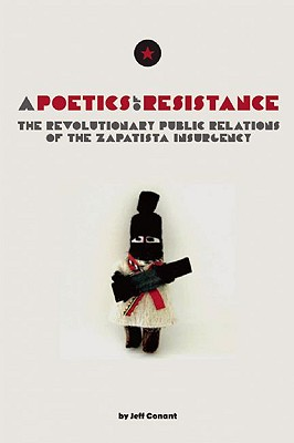 Image for A Poetics of Resistance: The Revolutionary Public Relations of the Zapatista Insurgency