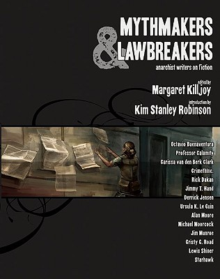 Image for Mythmakers and Lawbreakers: Anarchist Writers on Fiction