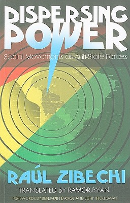 Image for Dispersing Power: Social Movements as Anti-State Forces