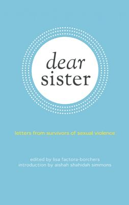 Image for Dear Sister: Letters From Survivors of Sexual Violence