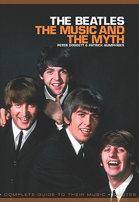 Beatles The Music And The Myth, Doggett, Peter; Humphries, Patrick