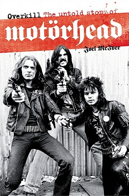 Overkill: The Untold Story of Motorhead, McIver, Joel
