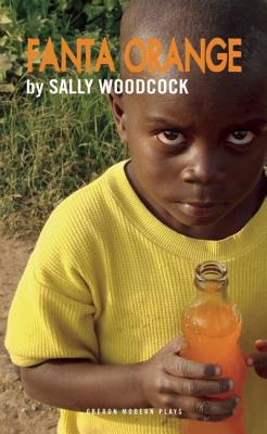 Fanta Orange (Oberon Modern Plays), Woodcock, Sally