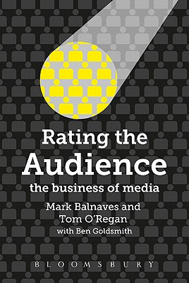 Image for Rating the Audience: The Business of Media