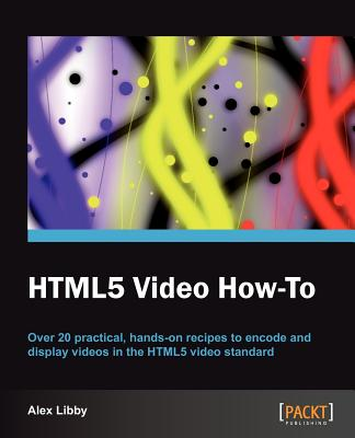 HTML5 Video How-To, Alex Libby