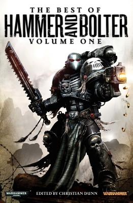 The Best of Hammer and Bolter: Volume I (A Black Library Anthology), Dunn, Christian