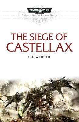Image for SIEGE OF CASTELLAX, THE A WARHAMMER 40,000 NOVEL