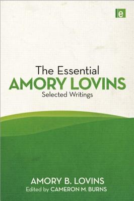 Image for The Essential Amory Lovins Selected Writings