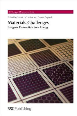 Materials Challenges: Inorganic Photovoltaic Solar Energy (Energy and Environment Series)