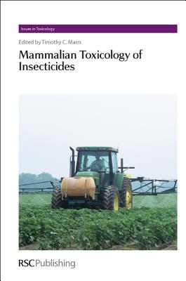 Mammalian Toxicology of Insecticides: RSC (Issues in Toxicology)